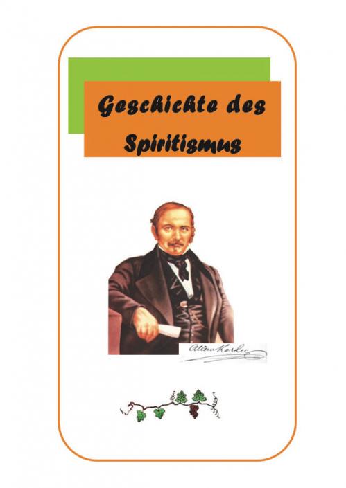 Die Geschichte des Spiritismus